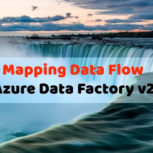 Mapping Data Flow in Azure Data Factory (v2)