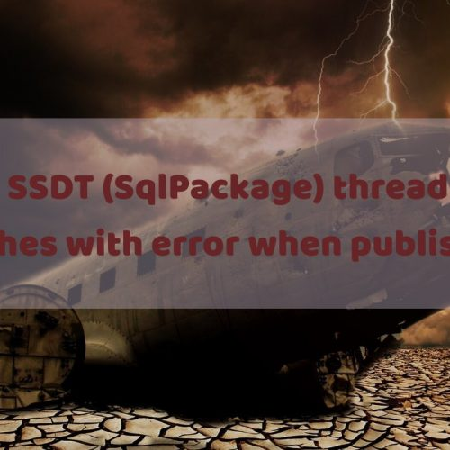 SSDT (SqlPackage) thread crashes with error when publishing