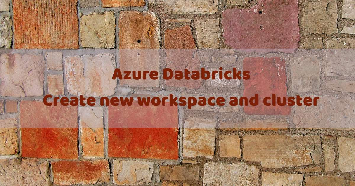Azure Databricks – create new workspace and cluster | SQLPlayer